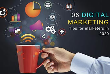 6 Digital Marketing Tips For Marketers In 2020