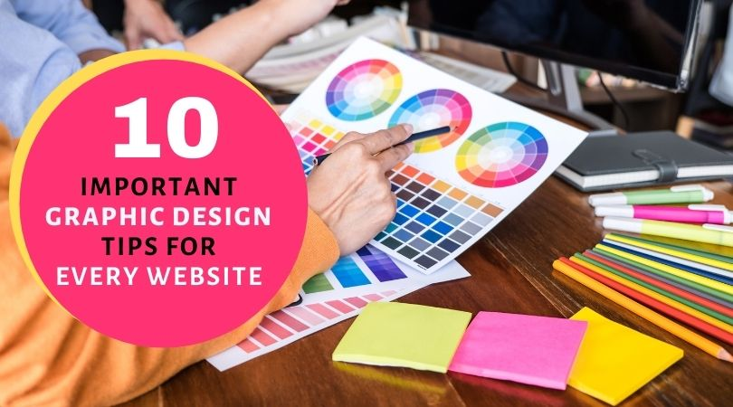 10 Important Graphic Design Tips For Every Website