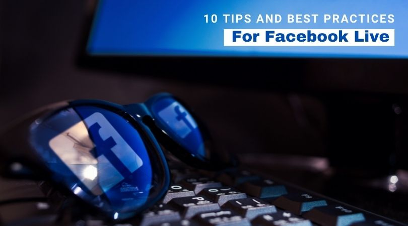 10 tips and best practices for Facebook Live