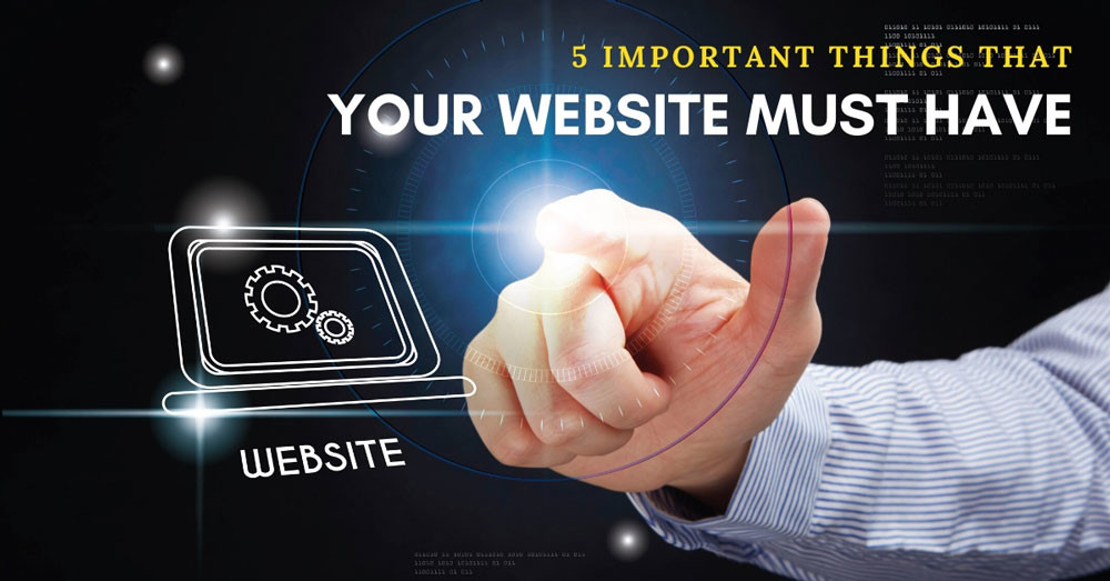 5 important things that your website must have