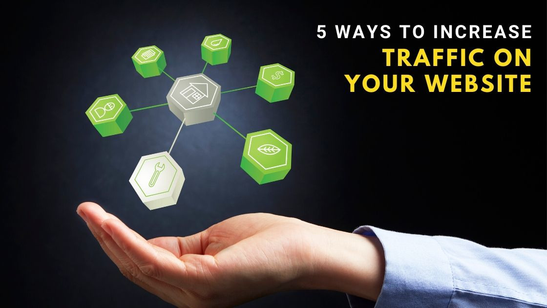 5 Ways To Increase Traffic On Your Website