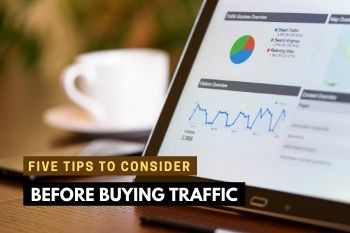 Five Tips To Consider Before Buying Traffic