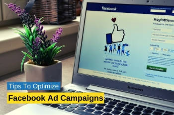 Tips To Optimize Facebook Ad Campaigns !