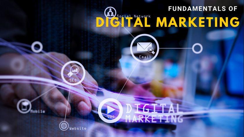 Fundamentals of digital marketing