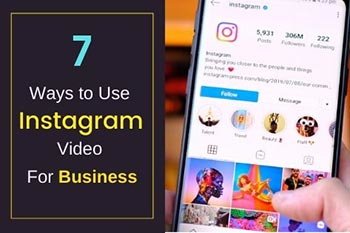 7 Ways To Use Instagram Video For Business