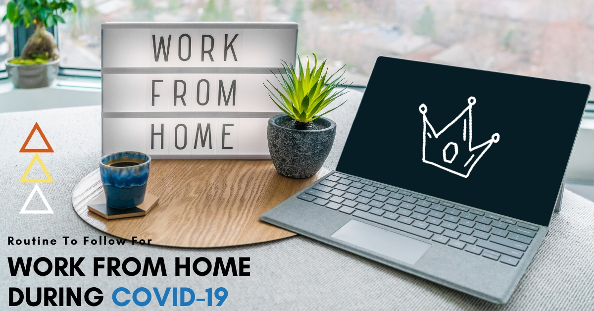 Routine To Follow For Work From Home During Covid-19