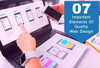 7 Important Elements Of Quality Web Design