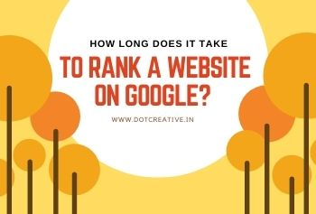 How Long Does It Take To Rank A Website On Google?
