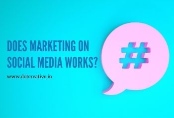 Does Marketing On Social Media Works?
