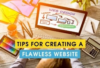 Tips For Creating A Flawless Website