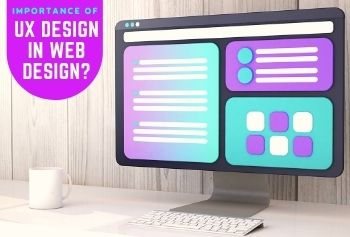 What Is The Importance Of UX Design In Web Design?