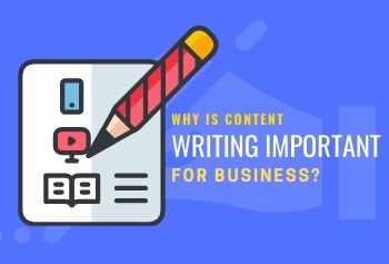 Why Is Content Writing Important For Business?