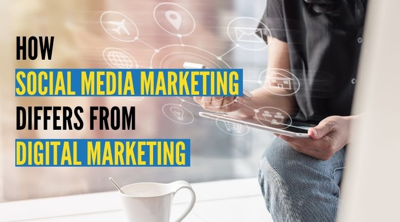 How social media marketing differs from digital marketing?