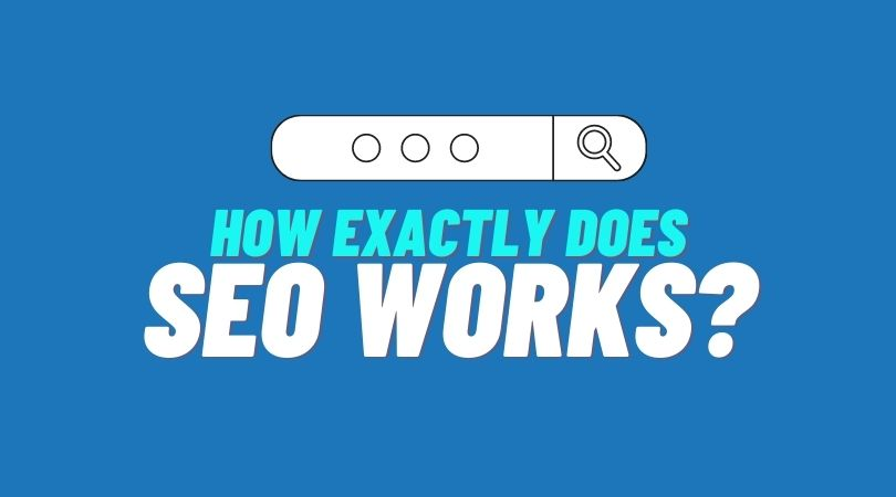 How exactly does SEO works?