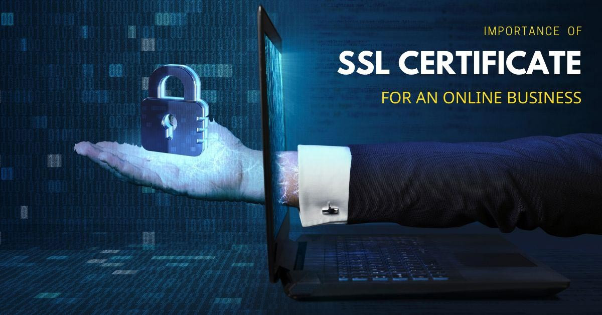 Importance of SSL Certificate for an online business