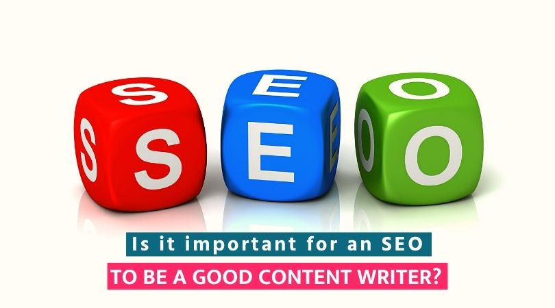 Is it important for an SEO to be a good content writer?