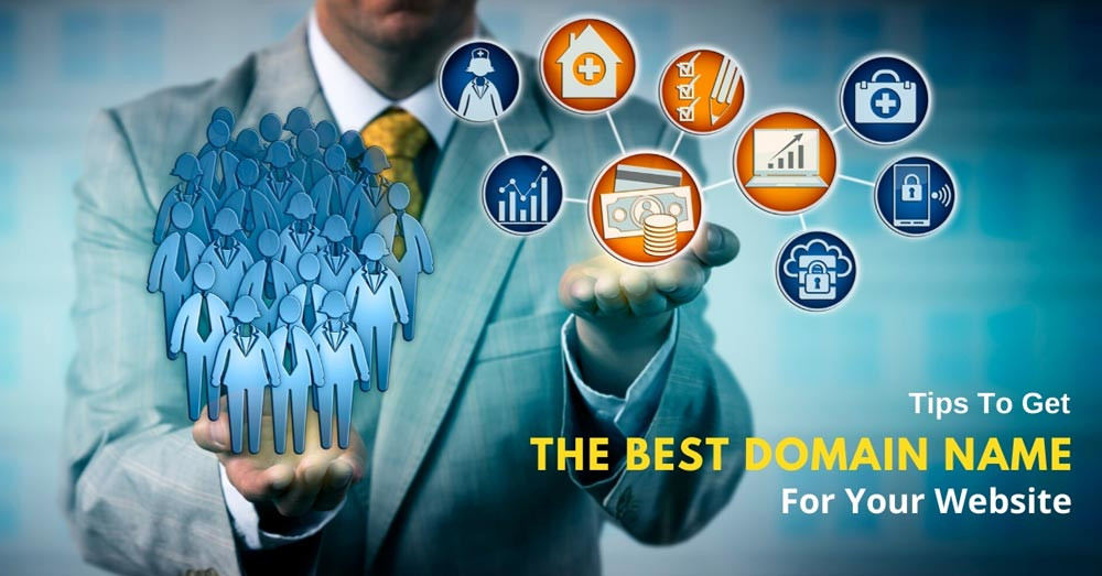 Tips To Get The Best Domain Name For Your Website