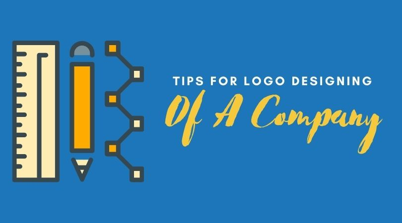 Tips for logo designing of a company