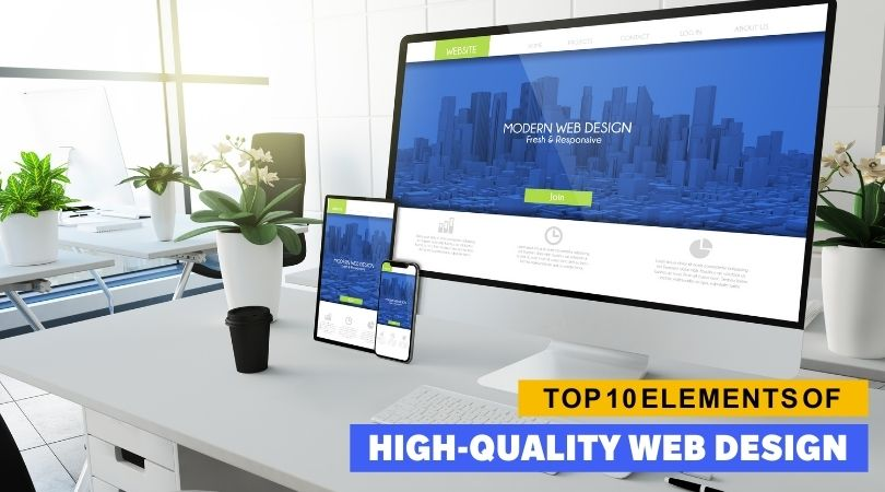 Top 10 Elements of High-Quality Web Design