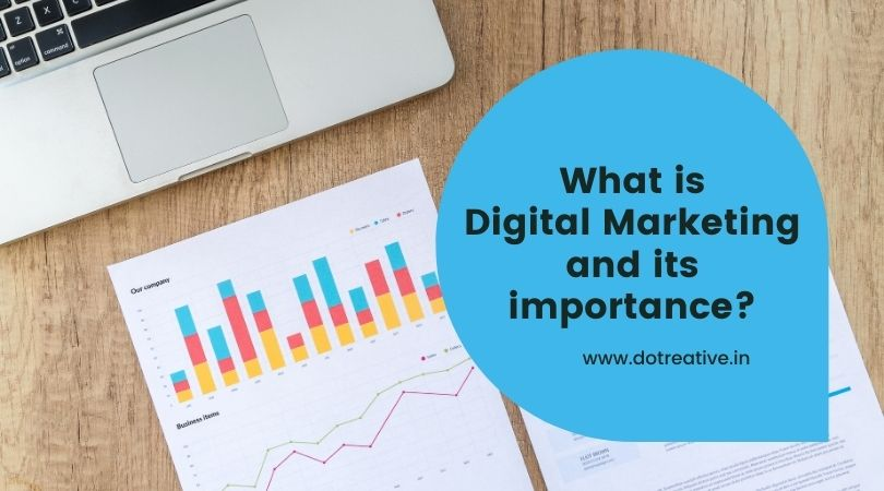 What is Digital Marketing and its importance?