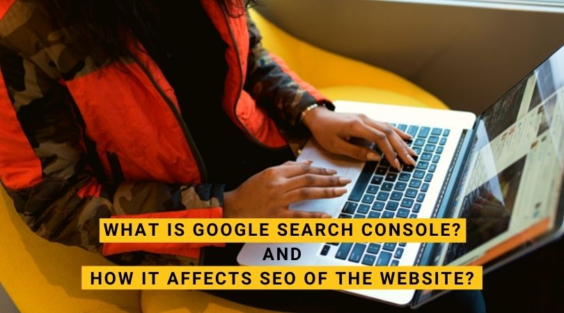 What is Google Search Console and how it affects SEO of the website?