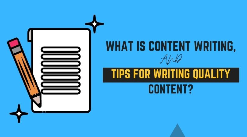 What is content writing, and tips for writing quality content?