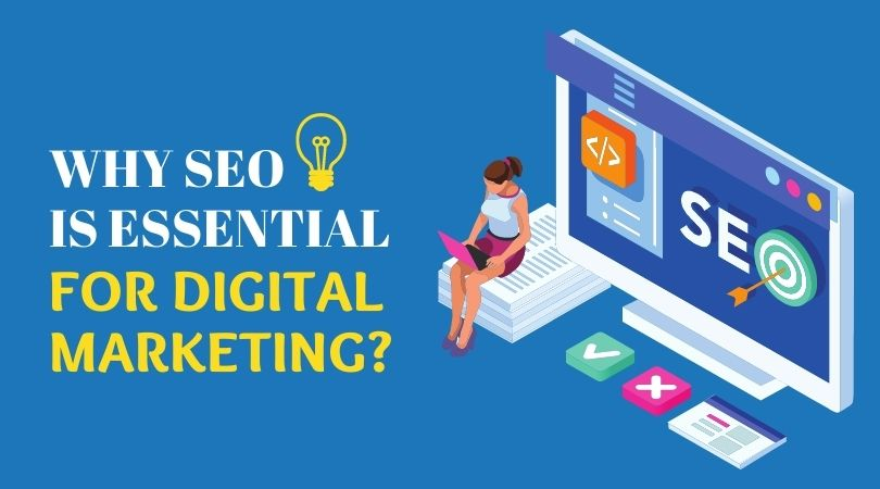 Why is SEO essential for Digital Marketing?