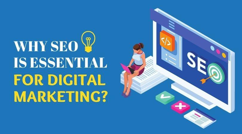 Why is SEO essential for Digital Marketing?